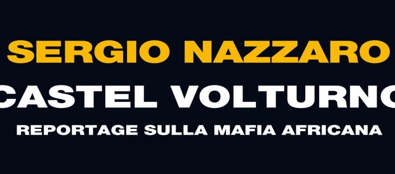 Castel Volturno reportage sulla mafia africana