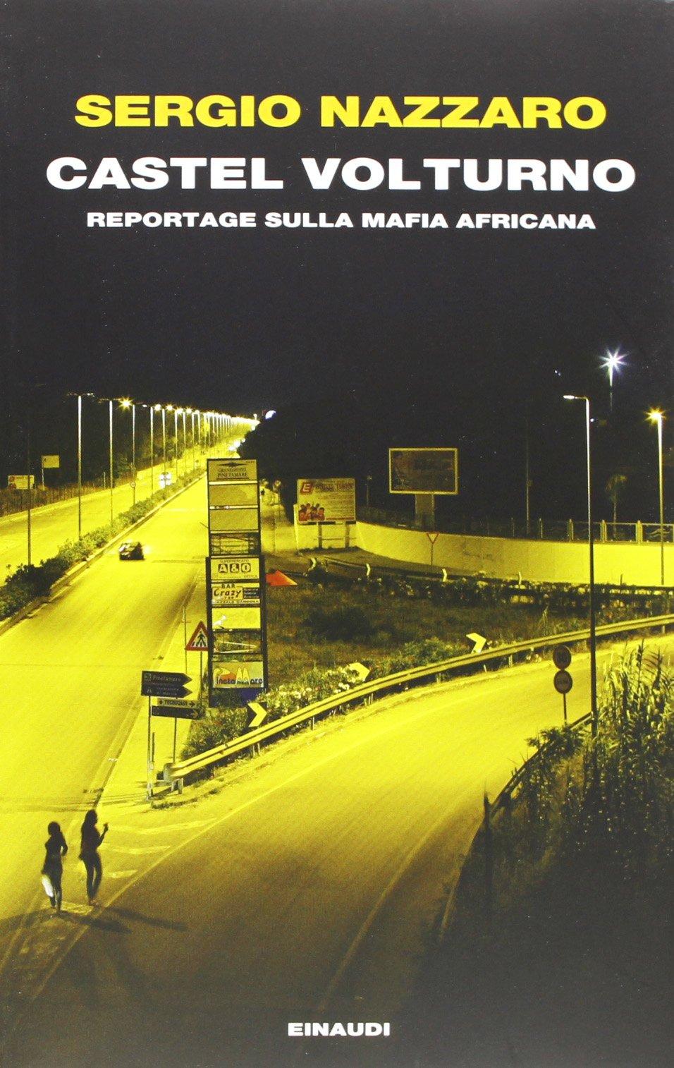 Castel Volturno, reportage sulla mafia africana
